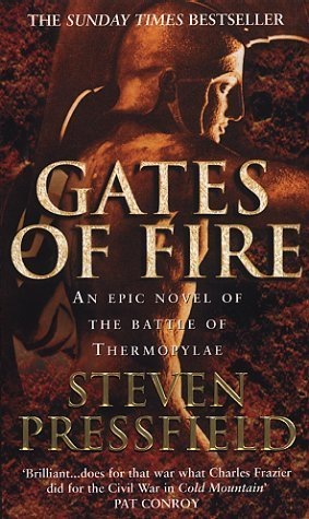 Gates Of Fire: An Epic Novel of the Battle of Thermopylae by Pressfield. Steven ( 2000 ) Paperback