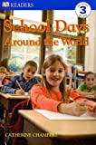 School Days Around the World, Catherine Chambers, 0756625491