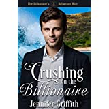 Crushing on the Billionaire: An Office Romance (The Billionaire's Reluctant Bride Book 2)
