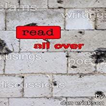 Read All Over Audiobook by Dan Erickson Narrated by Dan Erickson