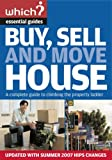 Buy, Sell and Move House (Which Essential Guides) (Which Essential Guides)