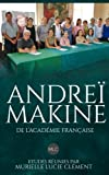 img - for Andre  Makine de l'Acad mie fran aise.: Etudes r unies par Murielle Lucie Cl ment (French Edition) book / textbook / text book