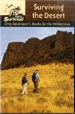 img - for Surviving the Desert (Simply Survival: Greg Davenport's Books for the Wilderness) book / textbook / text book