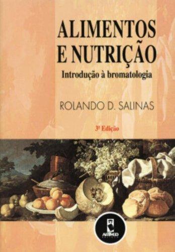 Alimentos e Nutrição. Introdução à Bromatologia
