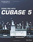 img - for Going Pro with Cubase 5 by PACEY (19-Nov-2009) Paperback book / textbook / text book