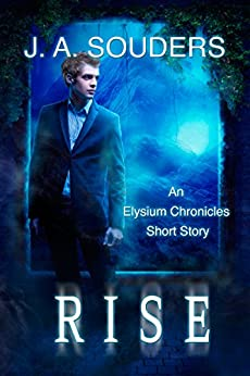 Rise (The Elysium Chronicles) by [Souders, J.A.]