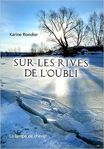 [Rondier, Karine] Sur les Rives de l'Oubli 51incWCHrXL._SX346_BO1,204,203,200_