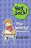 The Worry Monsters (Hey Jack!)