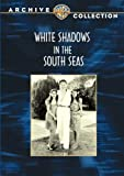 White Shadows In The South Seas by Monte Blue