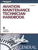Aviation Maintenance Technician Handbook – General (PDF eBook): FAA-H-8083-30 (FAA Handbooks series)