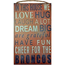 Denver Broncos NFL Team Logo Garage Home Office Room Wood Sign with Hanging Rope - IN THIS HOUSE WE LOVE HUG LAUGH A LOT DREAM BIG ARE GRATEFUL HAVE FUN CHEER FOR THE BRONCOS