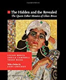 img - for The Hidden and the Revealed; The Queen Esther Mosaics of Lilian Broca book / textbook / text book