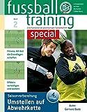 fussballtraining special 2: Umstellen auf Abwehrkette (Saisonvorbereitung) (fussballtraining special / Eine Publikation der gleichnamigen Fachzeitschrift)