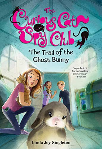 The Trail of the Ghost Bunny (The Curious Cat Spy Club Book 6)