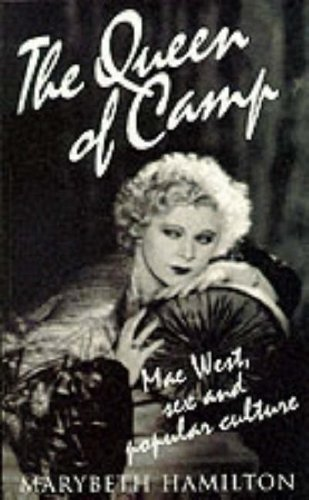 The Queen of Camp: Mae West, Sex and Popular Culture
