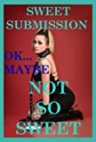 sweet submission okay maybe not so sweet five bdsm erotica stories