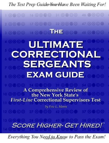 By Eric L Morin The Ultimate Correctional Sergeants Exam Guide: A Comprehensive Review for New York States First Lin