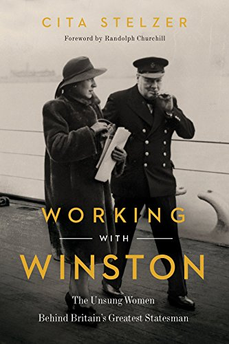 Image of Working with Winston: The Unsung Women Behind Britain's Greatest Statesman
