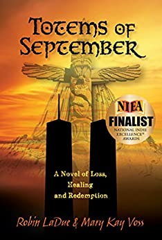 Totems of September: A Novel of Loss, Healing & Redemption by [LaDue, Robin A., Voss, MaryKay]