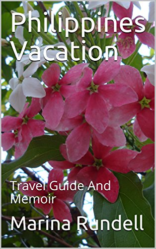 Philippines Vacation : Travel Guide And Memoir by [Rundell, Marina]