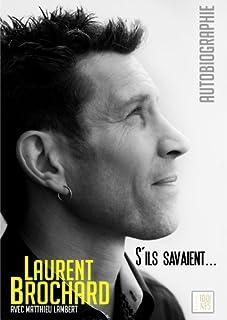 S'ils savaient... : autobiographie, Brochard, Laurent