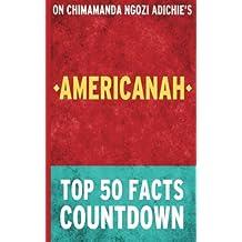 Americanah: by Chimamanda Ngozi Adichie: Top 50 Facts Coutndown