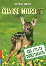 Les Petits Vétérinaires, tome 8 : Chasse interdite par Laurie Halse Anderson