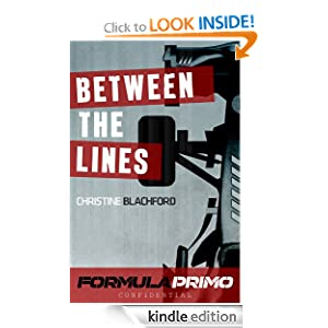 Between the Lines (Formula Primo Confidential) Christine Blachford