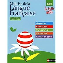 Maîtrise de la langue française - CE1: Grammaire • Conjugaison • Orthographe • Vocabulaire • Expression écrite
