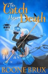 To Catch Her Death (Grim Reality Series) (Volume 1)