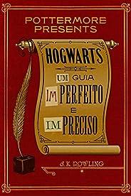 Hogwarts: Um guia imperfeito e impreciso (Pottermore Presents - Português do Brasil Livro 3)