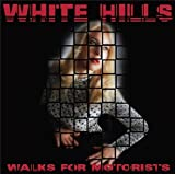 Walks for Motorists by White Hills (2015-05-04)