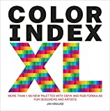 full bleed - Color Index XL: More than 1,100 New Palettes with CMYK and RGB Formulas for Designers and Artists