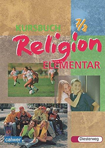 Kursbuch Religion Elementar: Schülerband 7 / 8