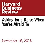 Asking for a Raise When You're Afraid To | Lolly Daskal