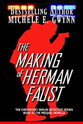 The Making of Herman Faust (The Checkpoint, Berlin Detective Series Book 4)