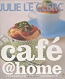 Cafe @ Home, Julie Le Clerc, 014301885X