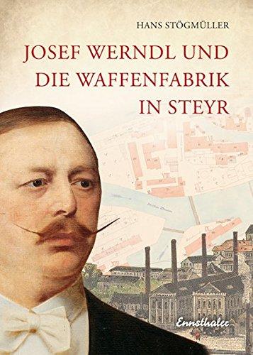 josef-werndl-und-die-waffenfabrik-in-steyr