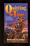 Quitting Time, Robert J. Conley, 0671743643