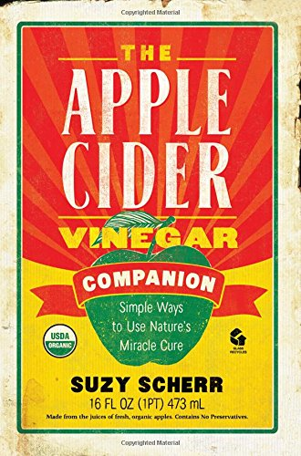 Download The Apple Cider Vinegar Companion: Simple Ways to Use Nature's Miracle Cure (Countryman Pantry) PDF