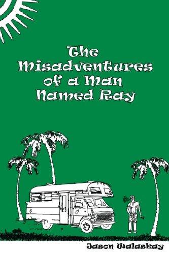 The Misadventures of a Man Named Ray: Amazon.es: Walaskay ...