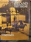 Ireland Yesterday, Maurice Anthony Coneys Gorham, 0670401161