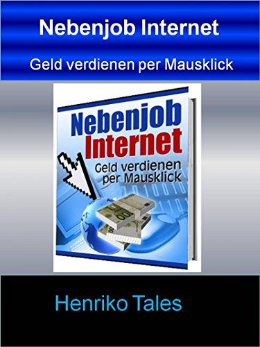 Nebenjob Internet: Geld verdienen im Internet per Mausklick