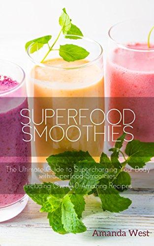 Superfood Smoothies Energise Feeling Amazing ebook