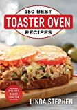 150 Best Toaster Oven Recipes