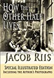Book cover from How the Other Half Lives, Special Illustrated Editionby Jacob Riis