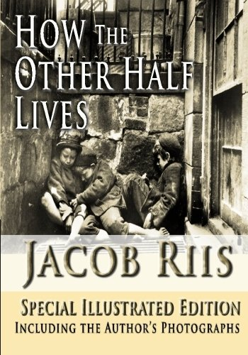 by half jacob life other riis thesis Jacob riis how the other half lives chapter 14 jacob riis how the other half lives the common herd use outlines for essays, clear thesis.