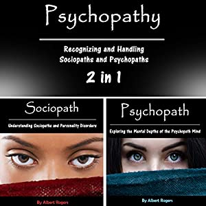Psychopathy: Recognizing and Handling Sociopaths and Psychopaths 2 in 1 Audiobook