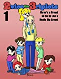 Twice the Triplets 1: Three's a Crowd So Six is Like a Really Big Crowd (Volume 1)