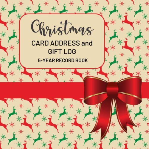 Square Section Bow - Christmas Card Address and Gift Log 5-Year Record Book: Holiday Cards and Gifts Sent and Received Tracker; Includes Gift Ideas Section, Holiday Shopping List Notebook,  Softcover, Reindeer and Red Bow